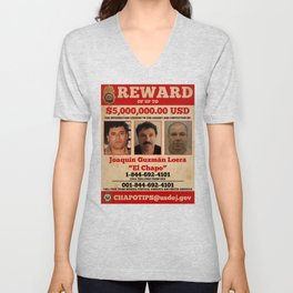 El Chapo wanted Unisex V-Neck