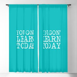 You gon' learn today Blackout Curtain