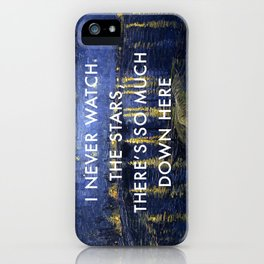 I Never Watch the Starry Night iPhone Case