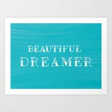 Beautiful Dreamer Art Print