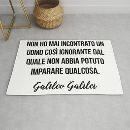 Non ho mai incontrato un uomo così ignorante dal quale non abbia potuto imparare qualcosa.  Galileo Rug