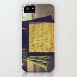 My best friend is a person who will give me a book I have not read iPhone Case