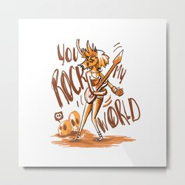 You Rock My World! Metal Print