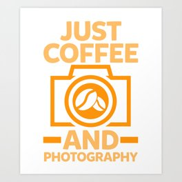 Just Coffee and Photography Art Print