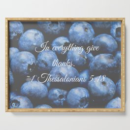 In everything give thanks. Bible Verse. Blueberries Serving Tray