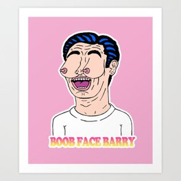 BOOB FACE BARRY Art Print