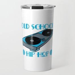 Here's A Great 80's design A Plain 80's Design Saying Old School Hip Hop T-shirt Design Vintage Travel Mug
