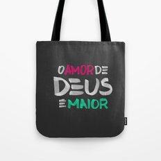 O AMOR DE DEUS É MAIOR Tote Bag