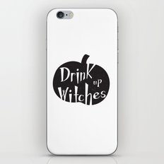 Drink up Witches! iPhone Skin