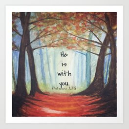He is with you Art Print