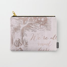 Alice in the rose gold - We're all mad here Carry-All Pouch