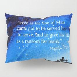 Matthew 20:28 Pillow Sham