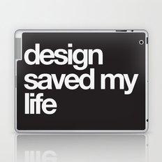 design saved my life Laptop & iPad Skin