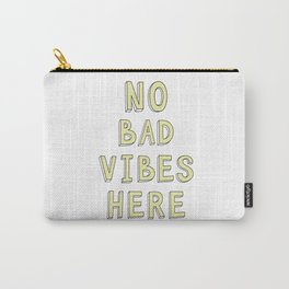 NO BAD VIBES HERE Carry-All Pouch