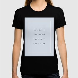 Can't Won't Don't Stop T-shirt