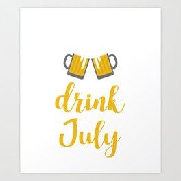 Drink Like July Art Print