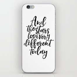 Inspirational Print And The Stars Look Very Different Today Printable Art Wall Art Song Lyrics iPhone Skin