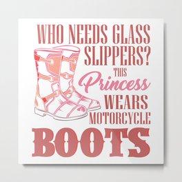 This Princess Wears Boots Motorbike Women Racing Gift Metal Print