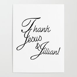 Thank Jesus and Jillian Poster