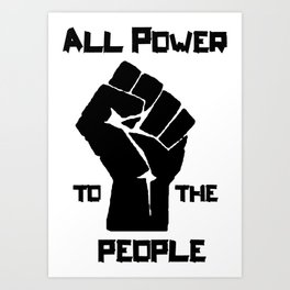ALL POWER TO THE PEOPLE Panthers Party civil rights Art Print