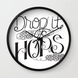 Drop It Like It's Hops Wall Clock