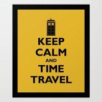 Keep Calm And Time Travel Art Print