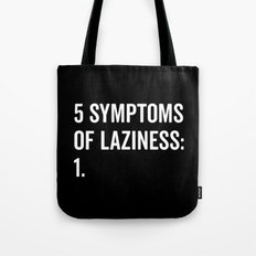 Symptoms Of Laziness Funny Quote Tote Bag