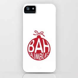 Bah Humbug Christmas Ornaments Decoration Long Sleeve Pun Cool Humor Gift Design iPhone Case