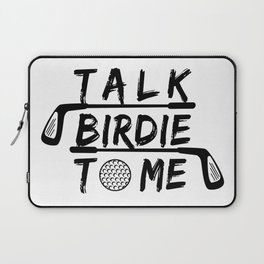 Talk Birdie To Me - Funny Golf Golfer Golfing Gift Laptop Sleeve