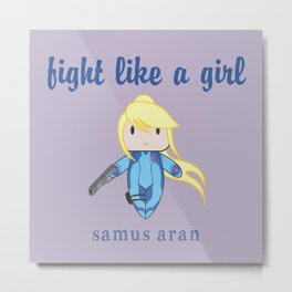 Fight Like a Girl | Intergalatic Bounty Hunter Zero Metal Print