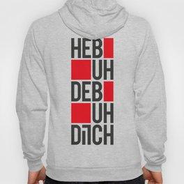 Heb-uh-deb-uh-ditch Hoody