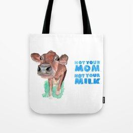 Not your Mom, not your milk. (vegan cow watercolor) - prints/clothing/wall tapestry/coffee mug/decor Tote Bag
