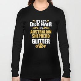 It's Not Dog Hair It's Australian Shepherd Glitter Long Sleeve T-shirt