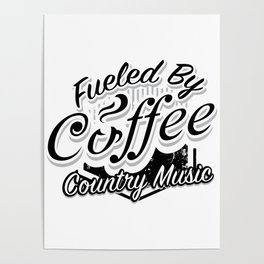 Coffee And Country Music Funny Musicians Gifts Poster