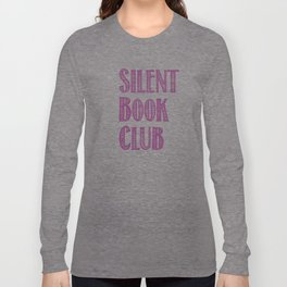 Silent Book Club Long Sleeve T-shirt