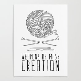 Weapons Of Mass Creation - Knitting Poster