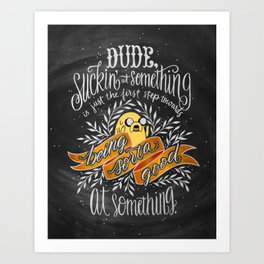 The Wisdom of Jake Art Print