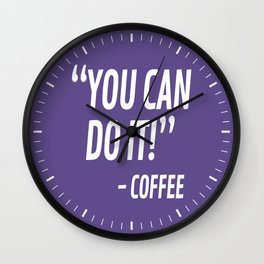 You Can Do It - Coffee (Ultra Violet) Wall Clock