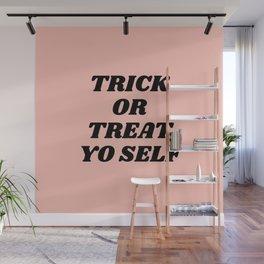 trick or treat yo self Wall Mural