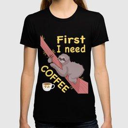 Sleeping Sloth First I Need Coffee Gift T-shirt