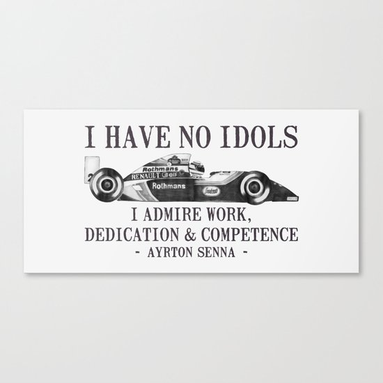 I Have No Idols - Senna Quote Canvas Print