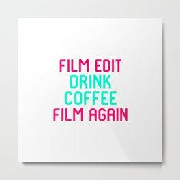 Film Edit Drink Coffee Film Again Quote Metal Print