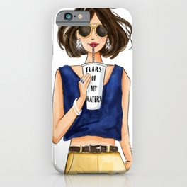 Tears of my Haters iPhone Case