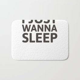 I just wanna sleep Bath Mat