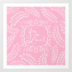 You Are Loved - Pink Art Print