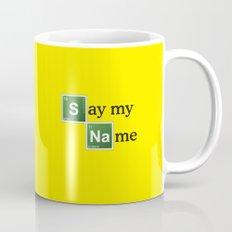 Say My Name Coffee Mug