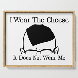 I Wear The Cheese Serving Tray