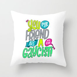 Gaycist (HE107) Throw Pillow