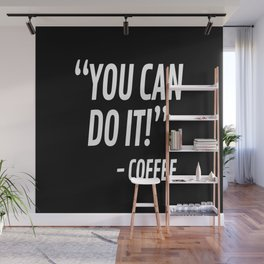 You Can Do It - Coffee (Black & White) Wall Mural