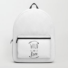 Wild and free Quote Backpack